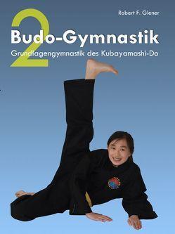 Budo-Gymnastik 2 von Glener,  Robert F