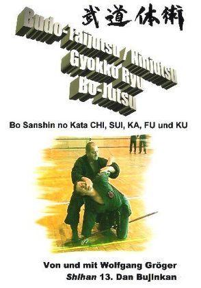 Budo-Taijutsu /Ninjutsu Gyokko Ryu Bo-Jutsu von Gröger,  Wolfgang