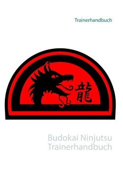 Budokai Ninjutsu Trainerhandbuch von Kruckemeyer,  Ralf