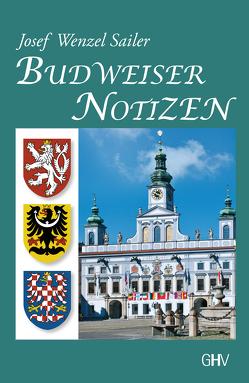 Budweiser Notizen von Sailer,  Josef Wenzel