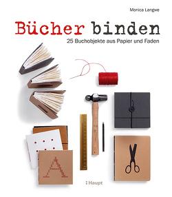 Bücher binden von Langwe,  Monica
