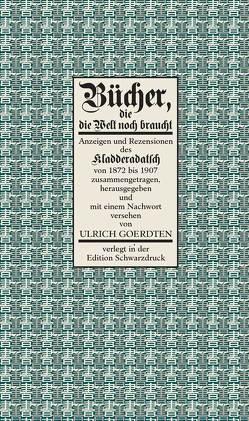 Bücher, die die Welt noch braucht von Goerdten,  Ulrich