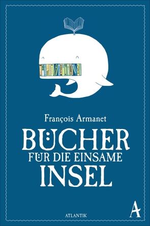 Bücher für die einsame Insel von Armanet,  François, Steinitz,  Claudia, Volknant,  Angela
