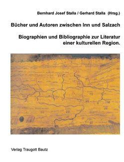 Bücher und Autoren zwischen Inn und Salzach von Stalla,  Bernhard Josef, Stalla,  Gerhard