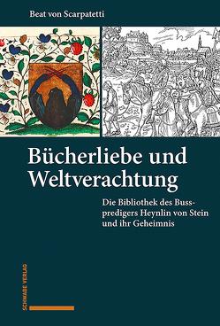 Bücherliebe und Weltverachtung von Scarpatetti,  Beat von