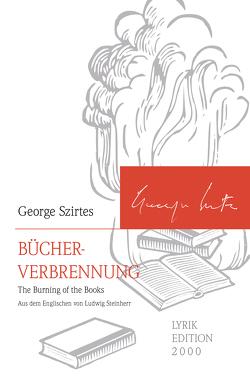 Bücherverbrennung von Steinherr,  Ludwig, Szirtes,  George