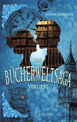 Bücherwelt-Saga von Stefanie,  Straßburger