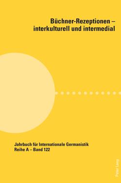 Büchner-Rezeptionen – interkulturell und intermedial von Castellari,  Marco, Costazza,  Alessandro