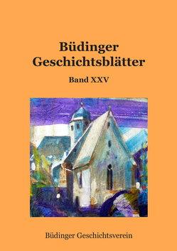 Büdinger Geschichtsblätter Band XXV von Cott,  Joachim, Cott,  Susanne