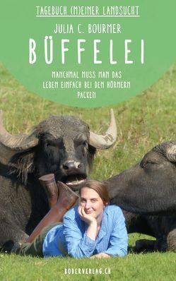 Büffelei von Bourmer,  Julia C.