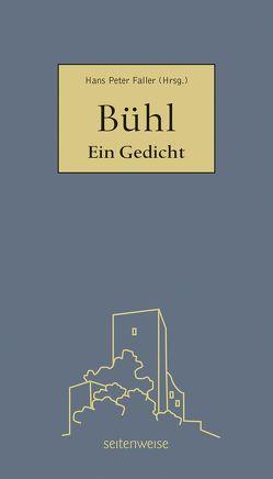 Bühl – Ein Gedicht von Faller,  Hans-Peter