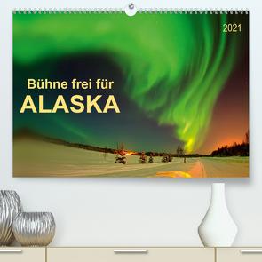 Bühne frei für – Alaska (Premium, hochwertiger DIN A2 Wandkalender 2021, Kunstdruck in Hochglanz) von Roder,  Peter