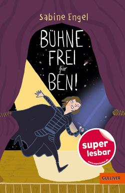 Bühne frei für Ben! von Engel,  Sabine, Jung,  Barbara
