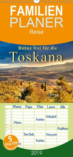 Bühne frei für die Toskana – Familienplaner hoch (Wandkalender 2019 , 21 cm x 45 cm, hoch) von Roder,  Peter