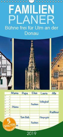 Bühne frei für Ulm an der Donau – Familienplaner hoch (Wandkalender 2019 , 21 cm x 45 cm, hoch) von Roder,  Peter