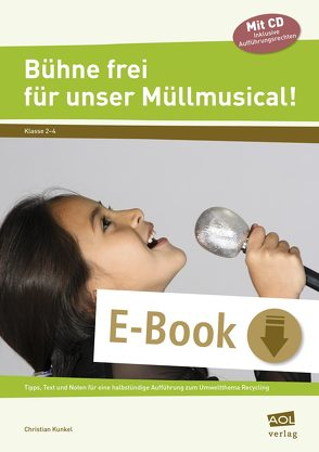 Bühne frei für unser Müllmusical! von Kunkel,  Christian