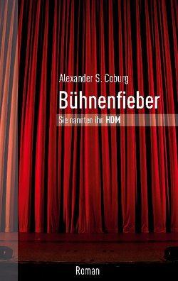 Bühnenfieber von Coburg,  Alexander S.