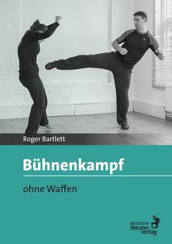 Bühnenkampf von Bartlett,  Roger, Schlüchtermann,  Ilka