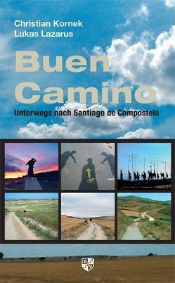 Buen Camino von Kornek,  Christian, Lazarus,  Lukas