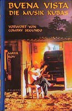 Buena Vista von Roy,  Maya, Segundo,  Compay, Vogel,  Maximilien