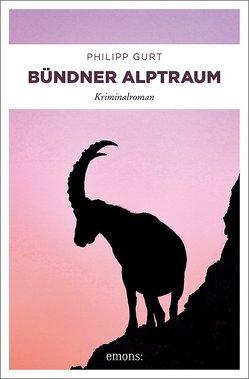 Bündner Alptraum von Gurt,  Philipp