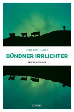 Bündner Irrlichter von Gurt,  Philipp