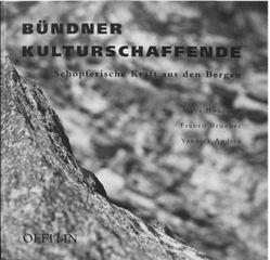Bündner Kulturschaffende von Andrea,  Yannick, Brunner,  Franco, Höneisen,  Maya