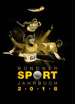 Bündner Sport Jahrbuch 2018 von Bündner Verband für Sport, Fuchs,  Anita, Somedia Buchverlag