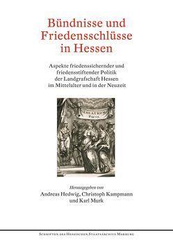 Bündnisse und Friedenschlüsse in Hessen von Hedwig,  Andreas, Kampmann,  Christoph, Murk,  Karl
