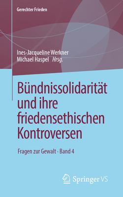 Bündnissolidarität und ihre friedensethischen Kontroversen von Haspel,  Michael, Werkner,  Ines-Jacqueline