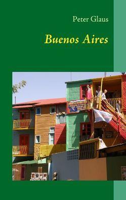 Buenos Aires von Glaus,  Peter