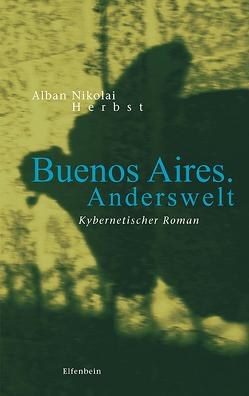 Buenos Aires. Anderswelt von Herbst,  Alban Nikolai