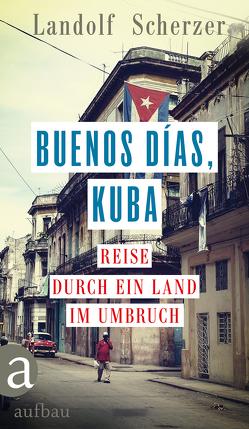 Buenos días, Kuba von Scherzer,  Landolf