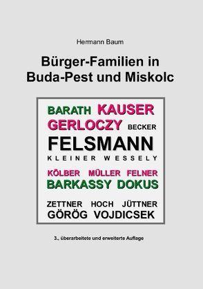 Bürger-Familien in Buda-Pest und Miskolc von Baum,  Hermann