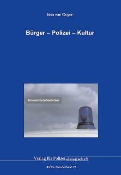 Bürger – Polizei – Kultur von van Ooyen,  Irina