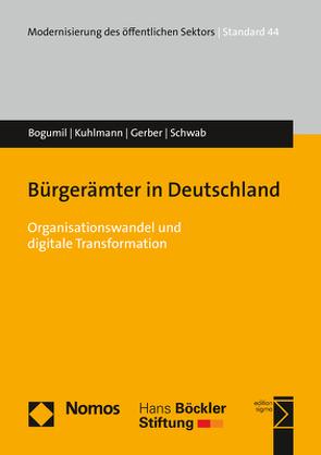 Bürgerämter in Deutschland von Bogumil,  Jörg, Gerber,  Sascha, Kuhlmann,  Sabine, Schwab,  Christian