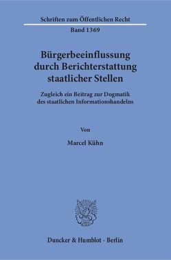 Bürgerbeeinflussung durch Berichterstattung staatlicher Stellen. von Kühn,  Marcel