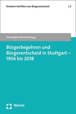 Bürgerbegehren und Bürgerentscheid in Stuttgart – 1956 bis 2018 von Schmidt,  Christopher