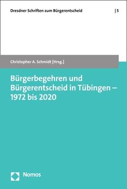 Bürgerbegehren und Bürgerentscheid in Tübingen – 1972 bis 2020 von Schmidt,  Christopher A.