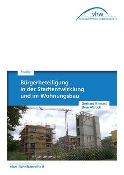 Bürgerbeteiligung in der Stadtentwicklung und im Wohnungsbau von Altrock,  Uwe, Kienast,  Gerhard
