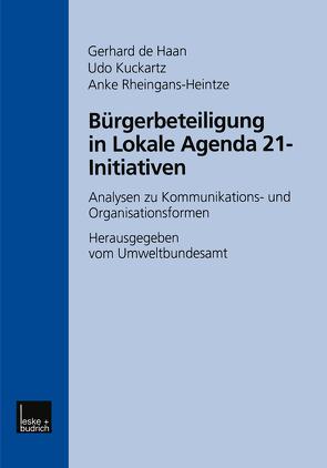 Bürgerbeteiligung in Lokale Agenda 21-Initiativen von de Haan,  Gerhard, Kuckartz,  Udo, Rheingans-Heintze,  Anke