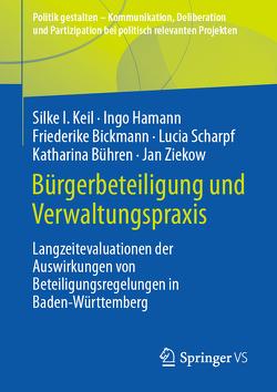 Bürgerbeteiligung und Verwaltungspraxis von Bickmann,  Friederike, Bühren,  Katharina, Hamann,  Ingo, Keil,  Silke I., Scharpf,  Lucia, Ziekow,  Jan