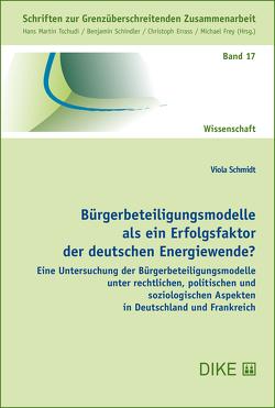 Bürgerbeteiligungsmodelle als ein Erfolgsfaktor der deutschen Energiewende? von Schmidt,  Viola
