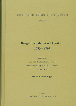 Bürgerbuch der Stadt Arnstadt 1753 – 1797 von Kirchschlager,  Andreas