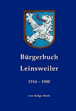 Bürgerbuch Leinsweiler 1514-1900 von Mock,  Helge