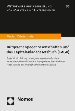 Bürgerenergiegenossenschaften und das Kapitalanlagegesetzbuch (KAGB) von Wintermeier,  Florian