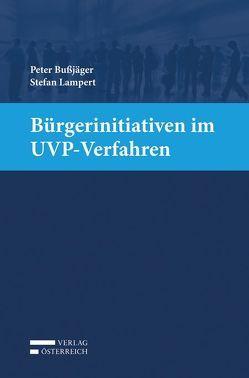 Bürgerinitiativen im UVP-Verfahren von Bußjäger,  Peter, Lampert,  Stefan