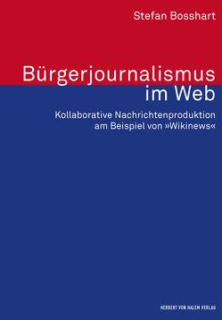 Bürgerjournalismus im Web von Bosshart,  Stefan