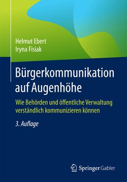 Bürgerkommunikation auf Augenhöhe von Ebert,  Helmut, Fisiak,  Iryna