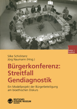 Bürgerkonferenz: Streitfall Gendiagnostik von Naumann,  Jörg, Schicktanz,  Silke